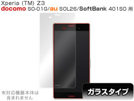 OverLay Glass for Xperia (TM) Z3 SO-01G/SOL26/401SO 表面用保護シート